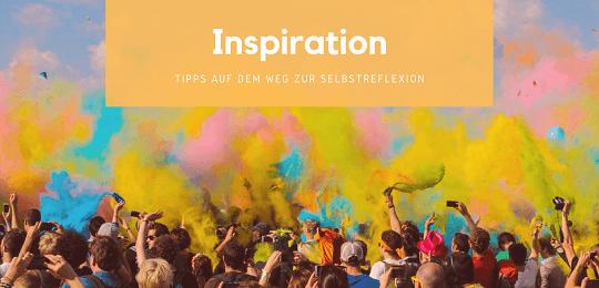 Inspiration zu mehr Selbstreflexion